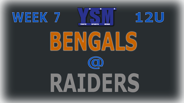 WEEK 7: 12U BENGALS @ RAIDERS