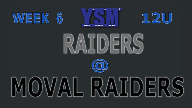 WEEK 6: 12U RAIDERS @ MOVAL RAIDERS