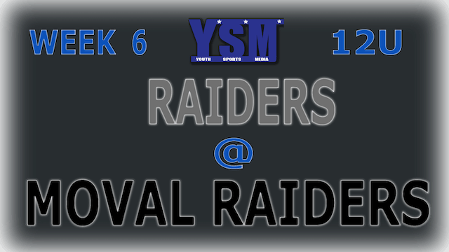 WEEK 6: 12U RAIDERS @ MOVAL RAIDERS