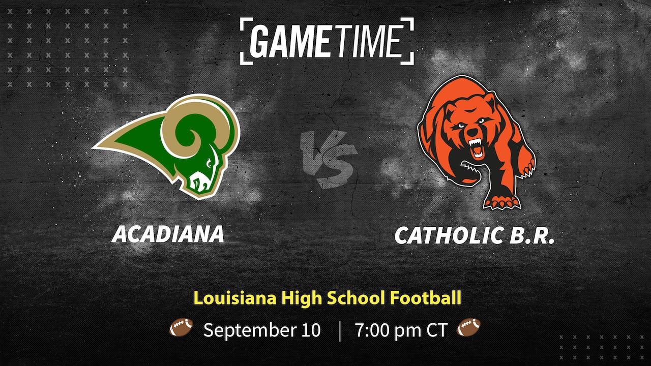 Acadiana vs Catholic B.R. (9-10-21)