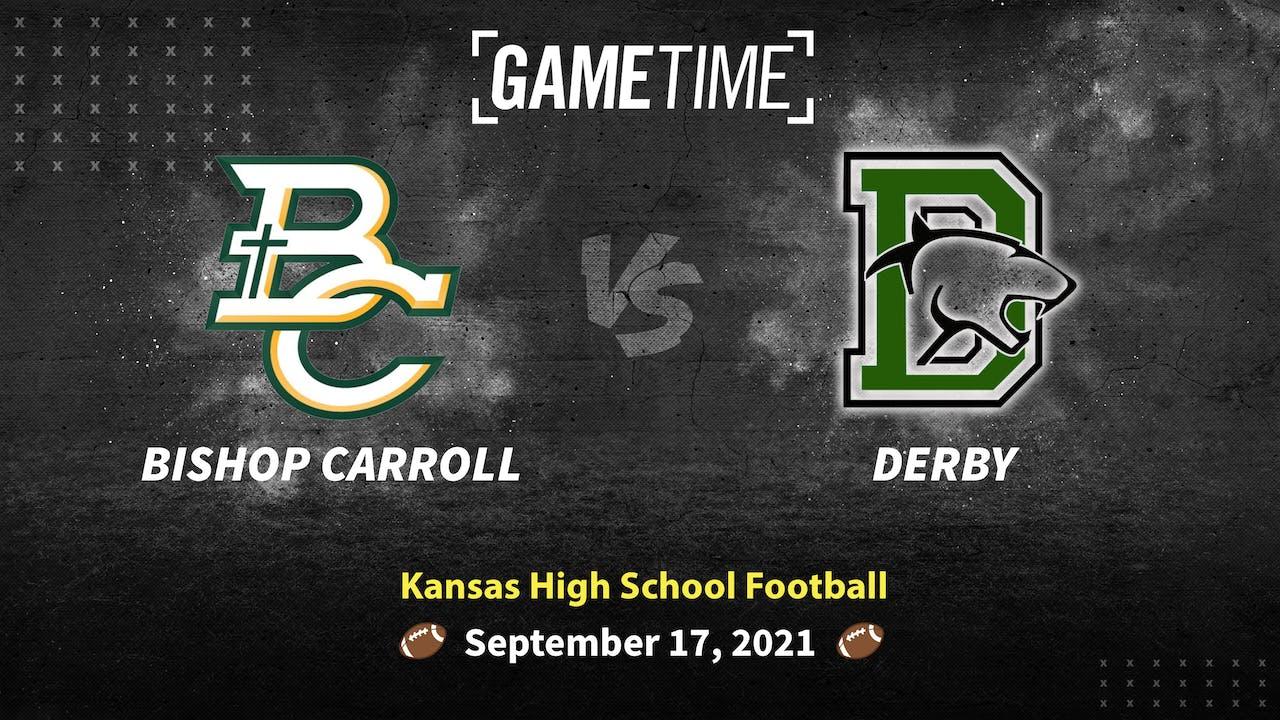 Bishop Carroll vs Derby (Rent)