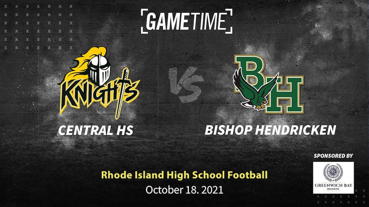 Central HS vs Bishop Hendricken (10-18-21)