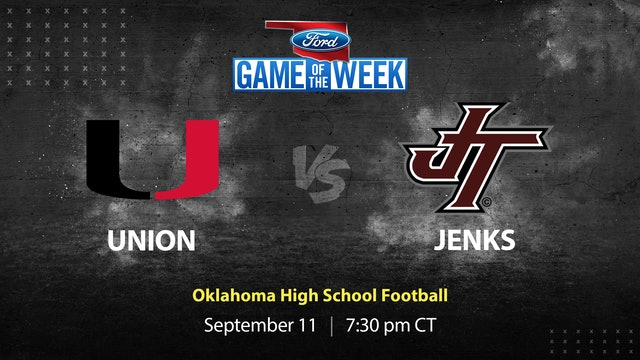 Ford Game of the Week: Union vs. Jenks