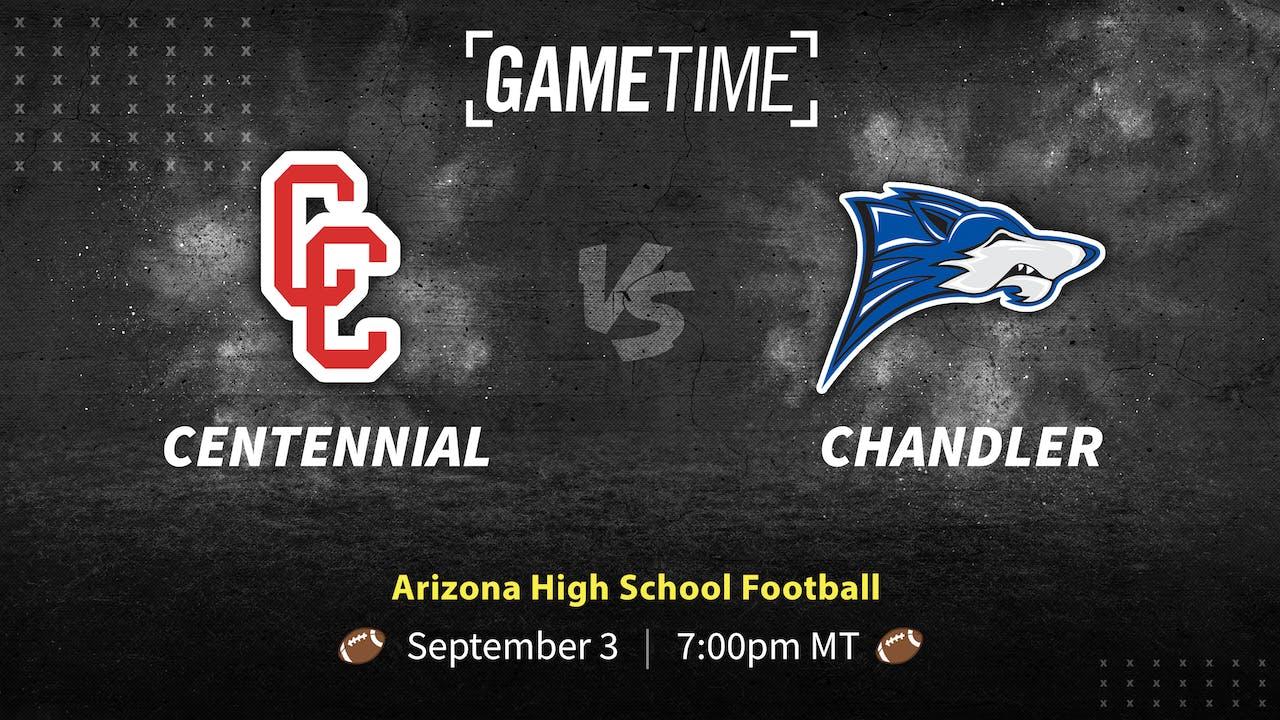 Centennial vs Chandler (9/3/21)