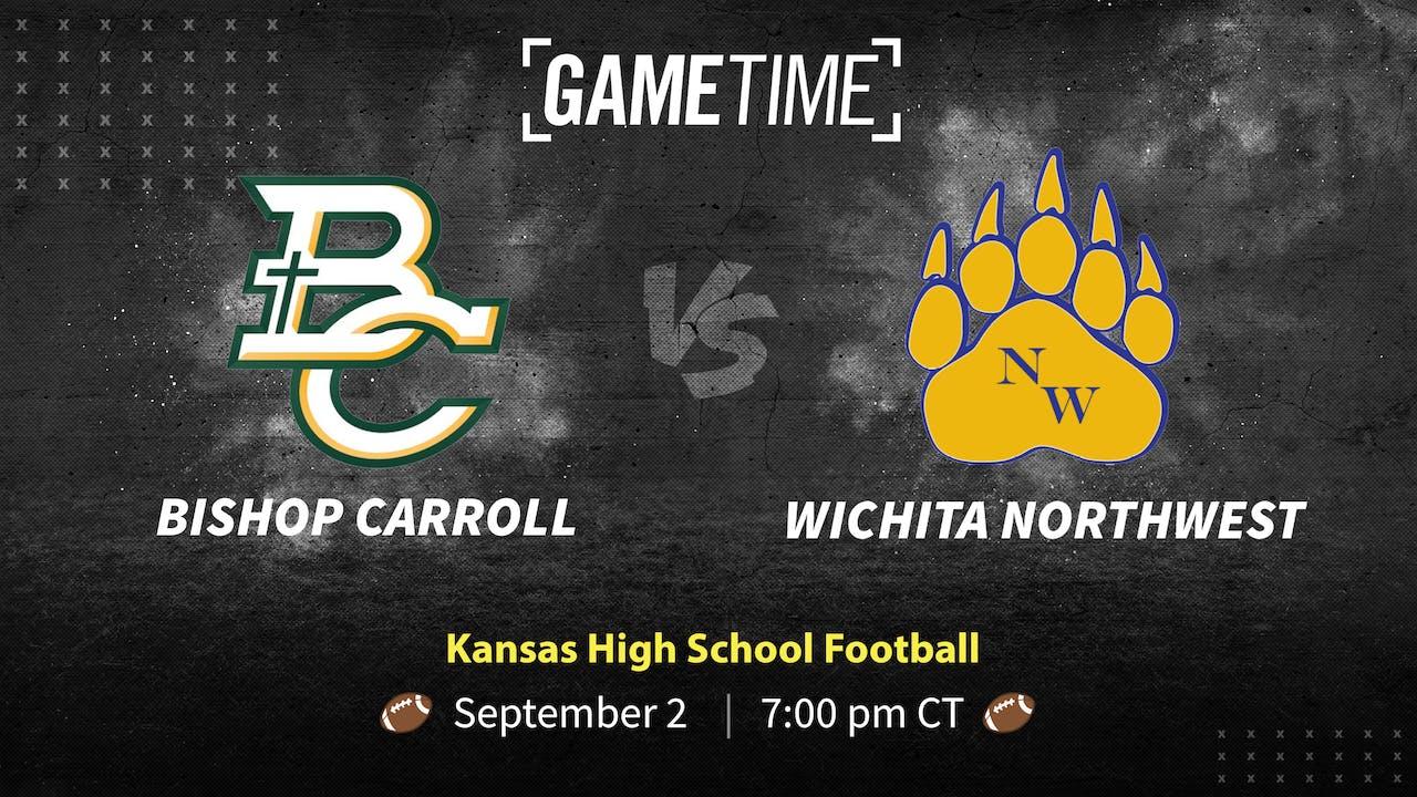 Bishop Carroll vs Wichita Northwest (9-2-21)