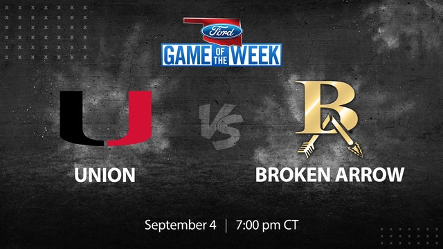 Ford Game of the Week: Union vs. Broken Arrow