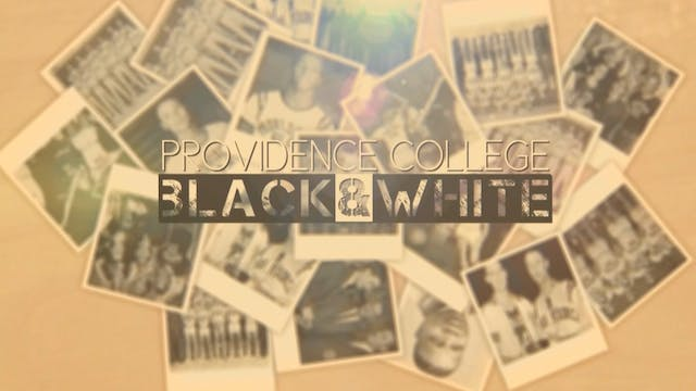 Providence College: Black & White