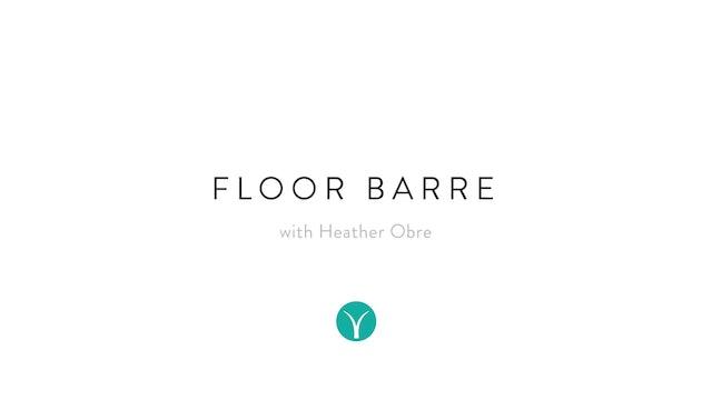 Fiery Floor Barre (30 min) - with Heather Obre