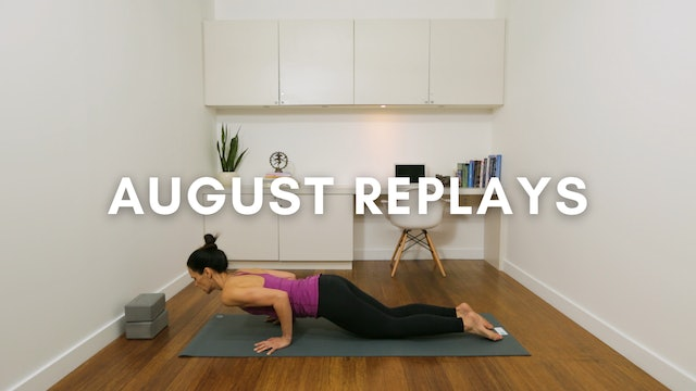 AUGUST REPLAYS