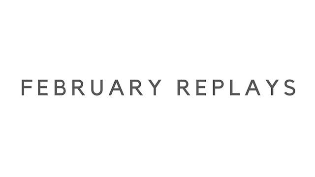 FEBRUARY 2021: FRESH RELEASE REPLAYS