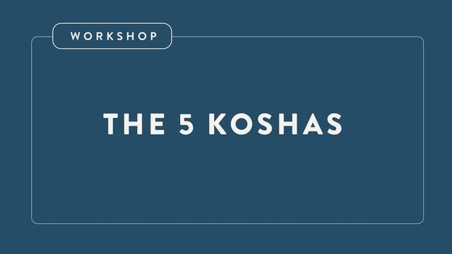 Workshop: The Five Koshas — with Crystal