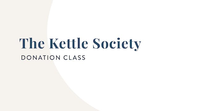 Donation Class: Supporting the Kettle Society