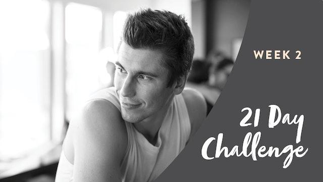 21 DAY CHALLENGE: WEEK 2
