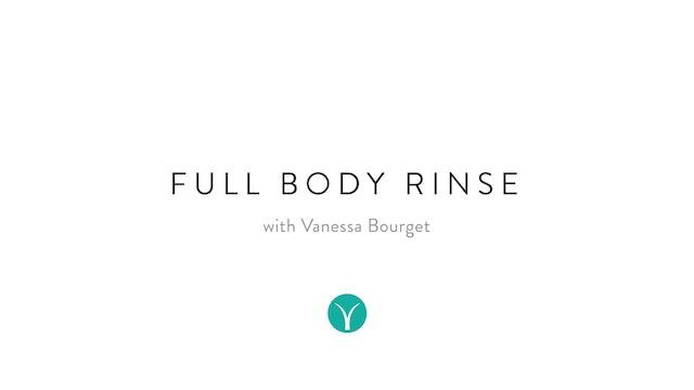 Full Body Rinse (25 min) - with Vanessa Bourget