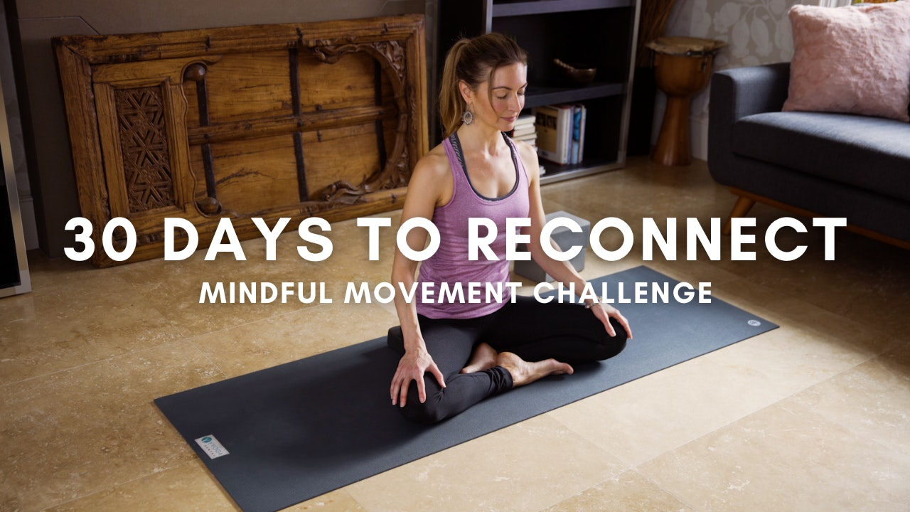 30 Days to Reconnect: Mindful Movement Challenge