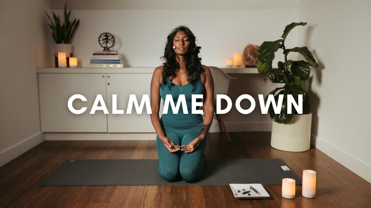 Calm Me Down