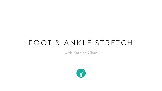 Ankle & Foot Stretch (20 min) - with Katrina Chan
