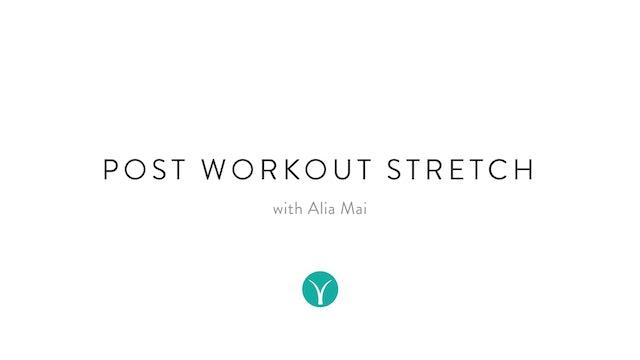 Post Workout Stretch (15 min) - with Alia Mai