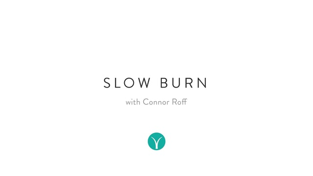 Hip Opening Slow Burn (60 min) - with Connor Roff