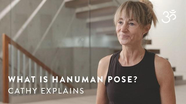 What is Hanuman pose? Cathy explains.