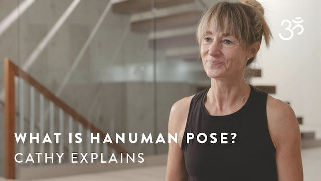 What is Hanuman pose? Cathy explains.