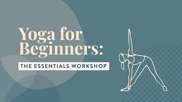 Workshop: Yoga for Beginners — The Essentials