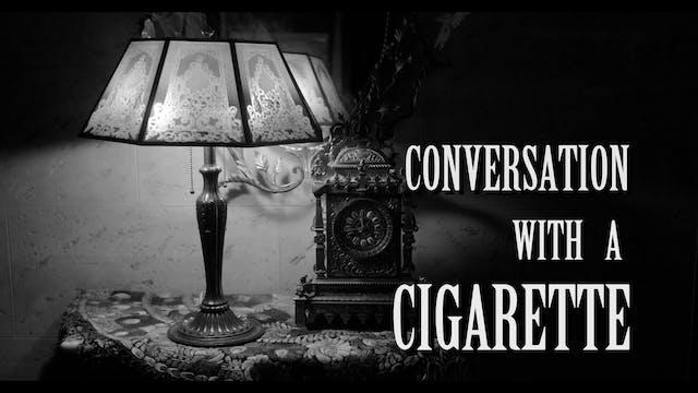 Conversation With A Cicarette video