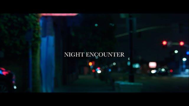 Night Encounter video