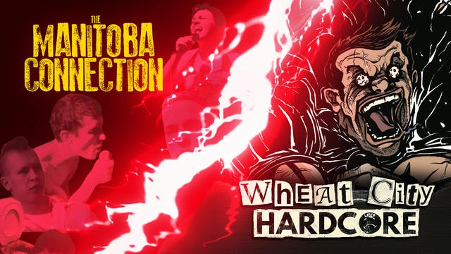 The Manitoba Connection / Wheat City Hardcore