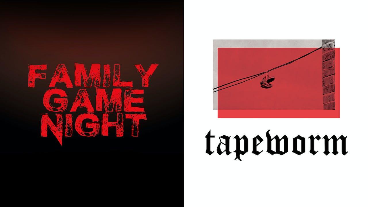Family Game Night / Tapeworm Virtual Screening