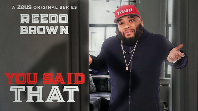 Reedo Brown Presents: You Said That?