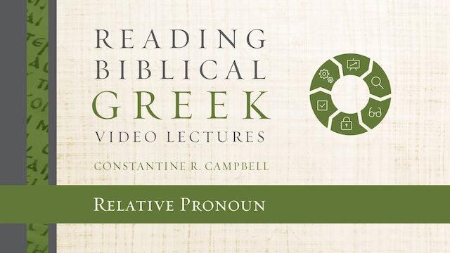 Reading Biblical Greek - Session 58 - Relative Pronoun
