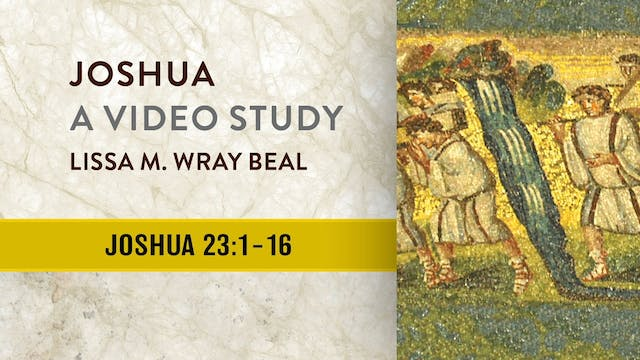 Joshua - Session 23 - Joshua 23:1-16