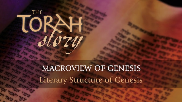 The Torah Story - Session 3 - Macroview of Genesis
