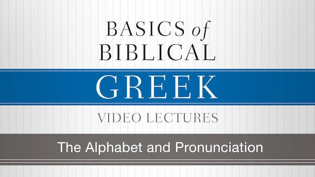 Basics of Biblical Greek - Session 3 ...