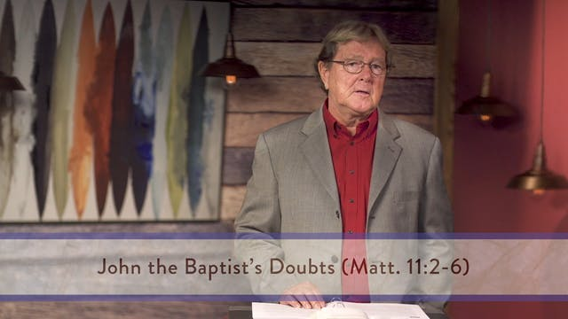 Matthew - Session 20 - Matthew 11:1-30
