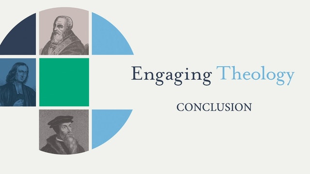 Engaging Theology - Session 12 - Conclusion