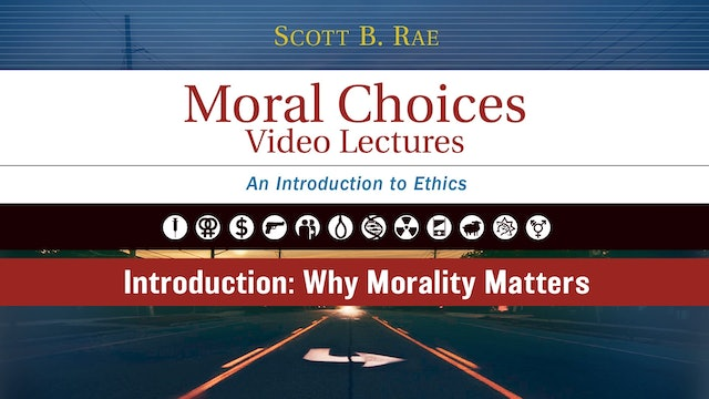 Moral Choices - Session 1 - Introduction: Why Morality Matters