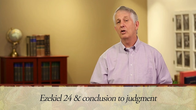 The Message of the Prophets - Session 15 - Ezekiel 17 – 32