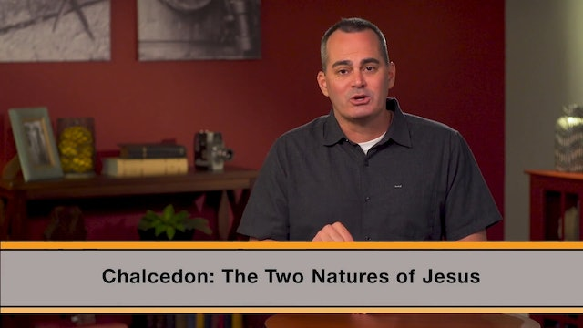 Know the Creeds and Councils - Session 5 - Council of Chalcedon