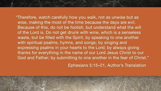 Ephesians (ZECNT) - Session 14 - Ephesians 5:15-21