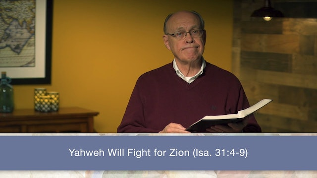 Isaiah, A Video Study - Session 35 - Isaiah 31