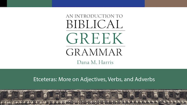 Intro to Biblical Greek -Session 14 -...
