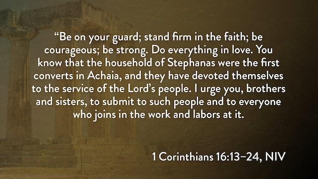 1 Corinthians - Session 35 - 1 Corinthians 16:13-24