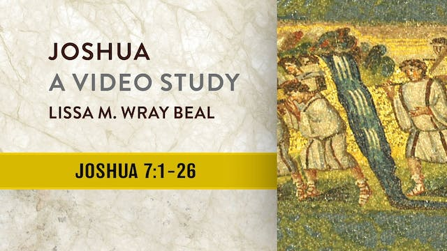 Joshua - Session 8 - Joshua 7:1-26