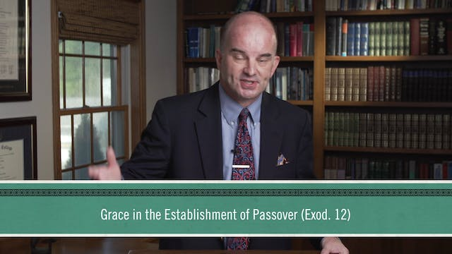 Grace Alone - Session 2 - Grace in th...