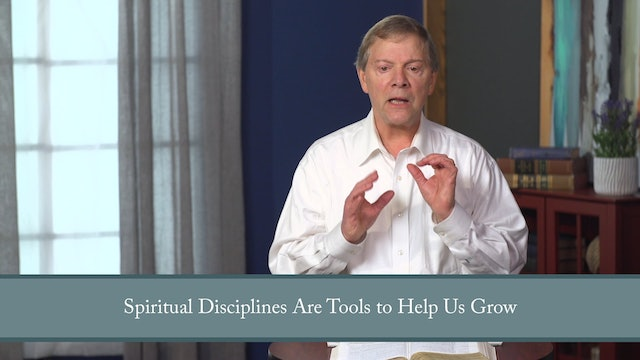 Conformed to His Image - Session 8- Disciplined: What Are Spiritual Disciplines?