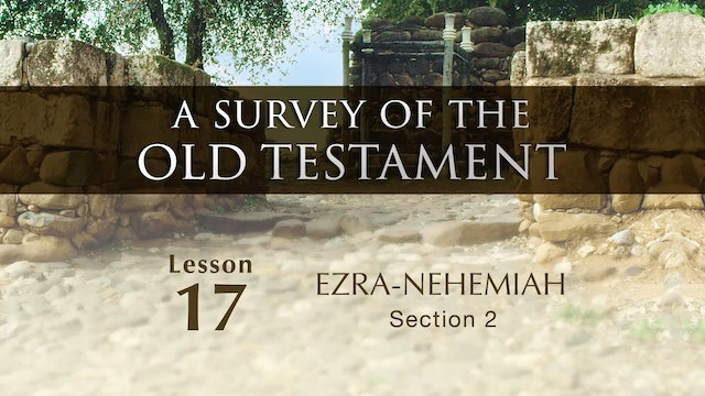 A Survey of the Old Testament - Session 17: Ezra-Nehemiah