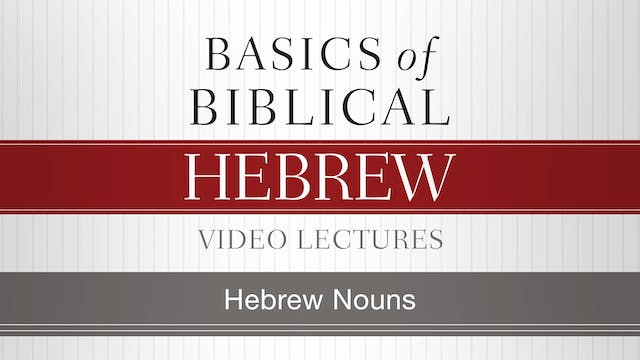 Basics of Biblical Hebrew - Session 4...