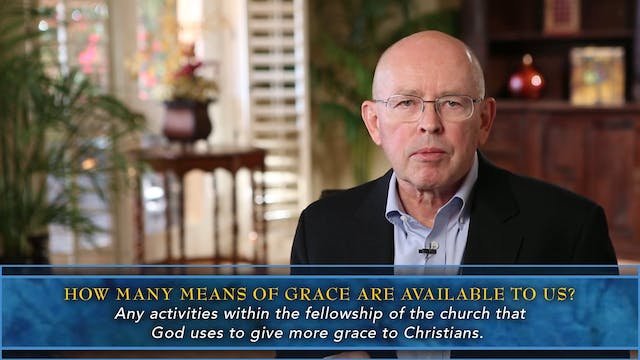Session 48 - Means of Grace within th...